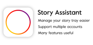 Story Saver for Instagram-- Story Assistant