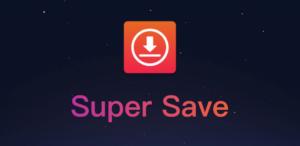 Super Save-- Video Downloader for Instagram